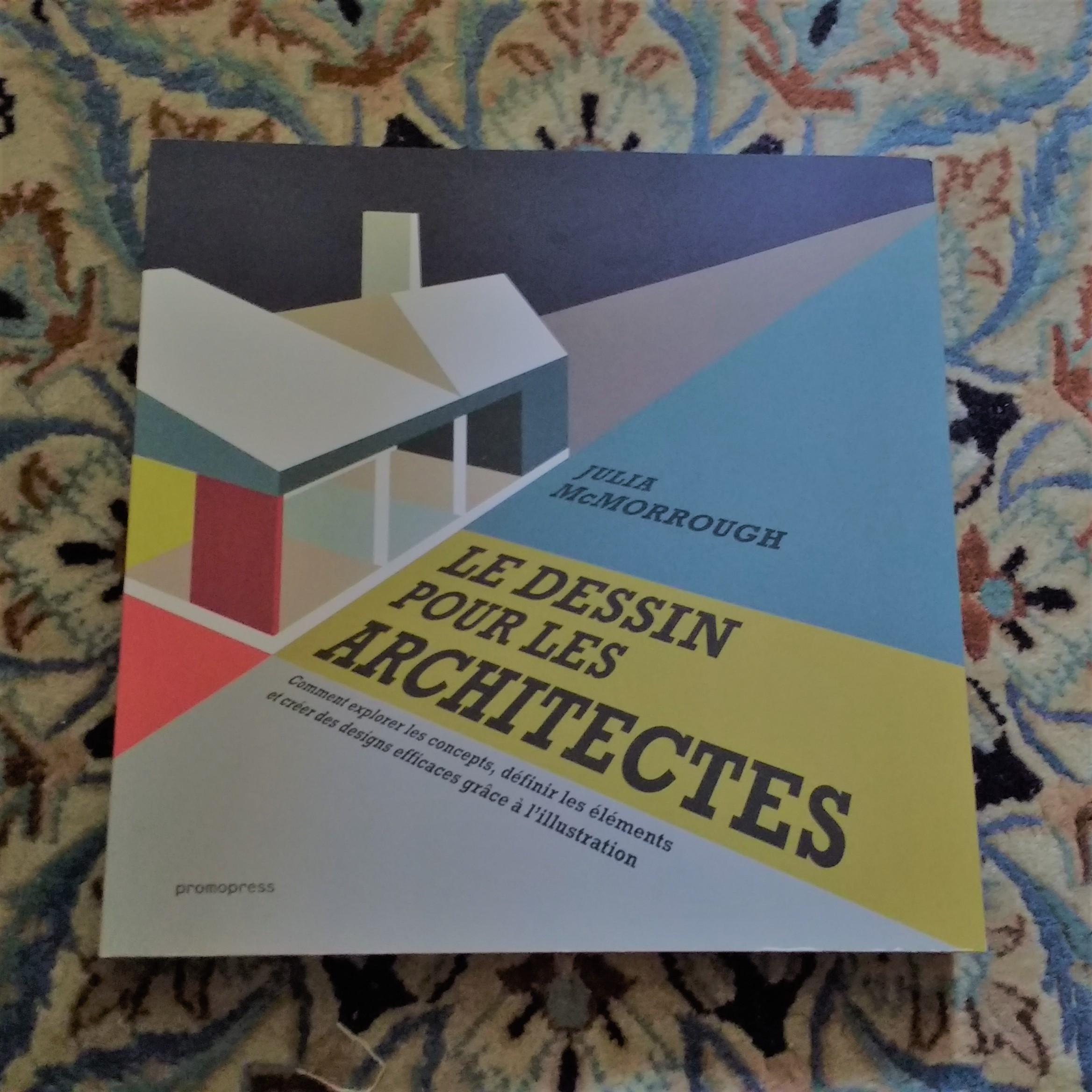 Le dessin pour les architectes de Julia Mc Morrough