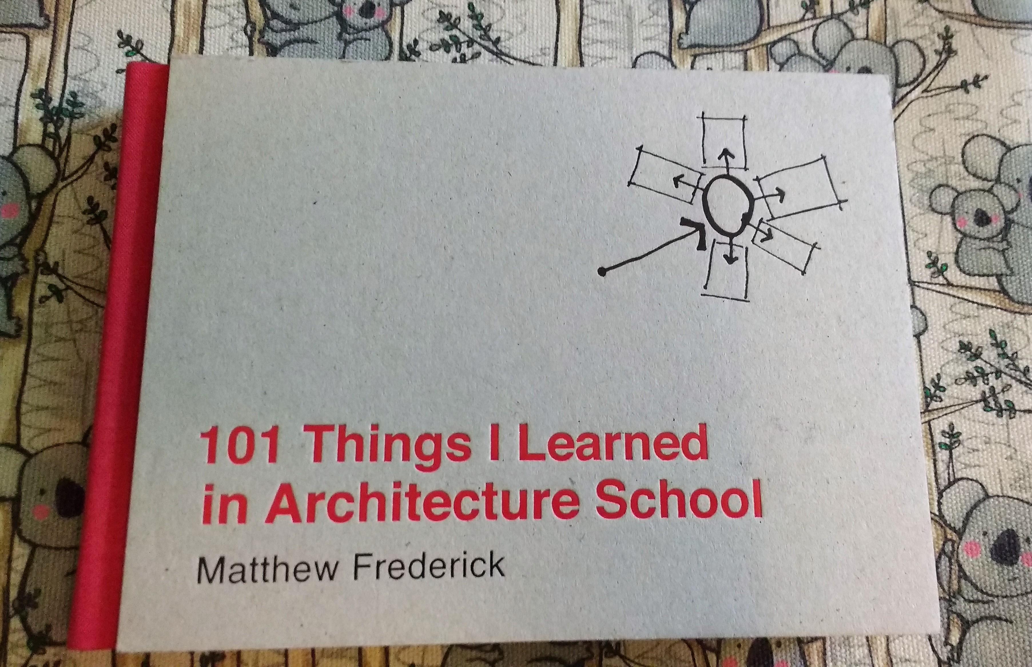 101 Things I Learned in Architecture School de Matthew Frederick