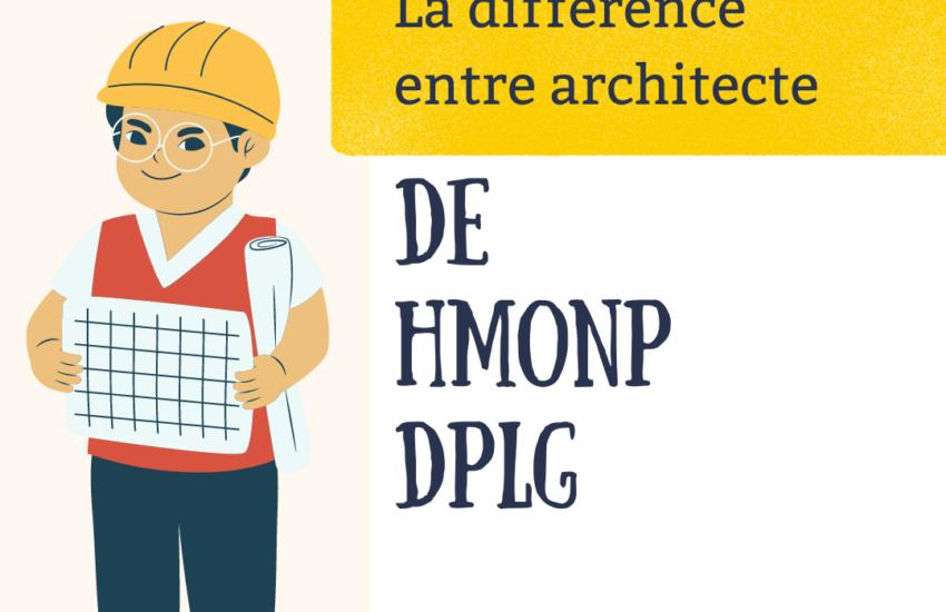 La différence entre architecte DE, HMONP et DPLG